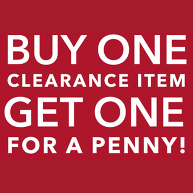 Buy One Clearance Item, Get One For A Penny!