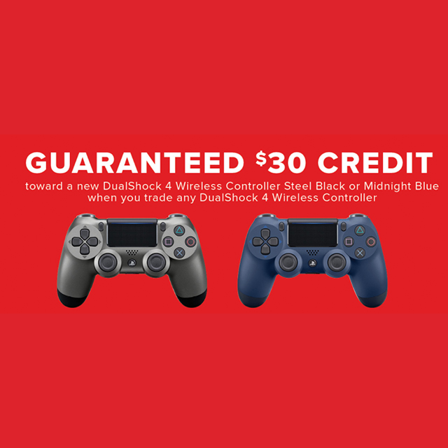 Guaranteed $30 Credit toward a new DualShock 4 Wireless Controller