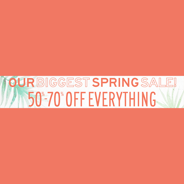 Our Biggest Spring Sale