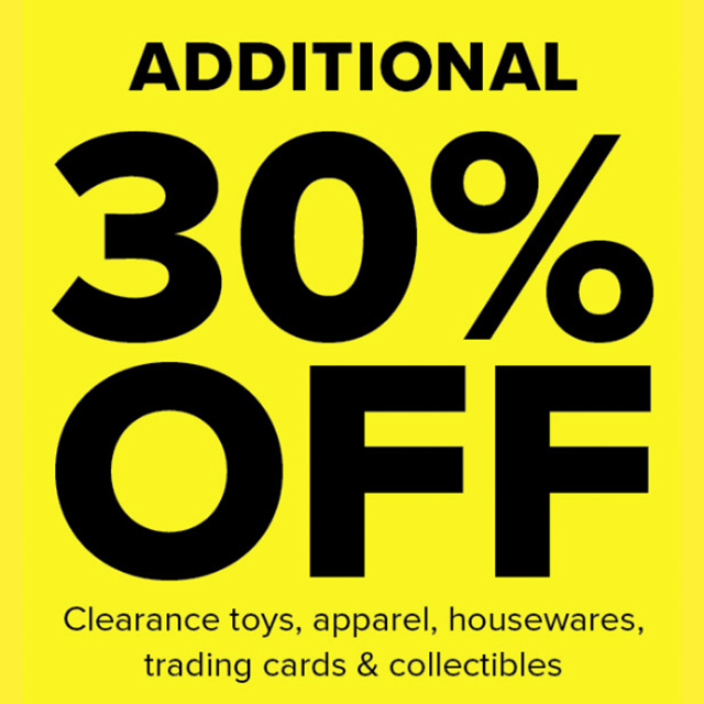 Additional 30% off Clearance toys, apparel, housewares, trading cards & collecibles