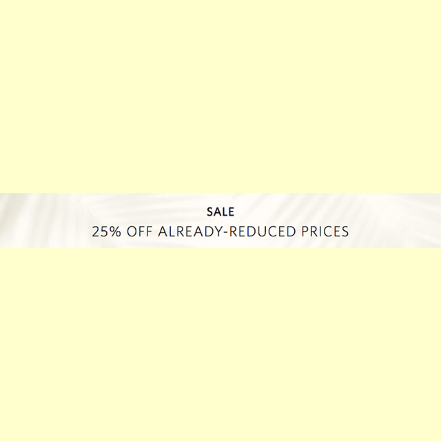 25% off Already-Reduced Prices