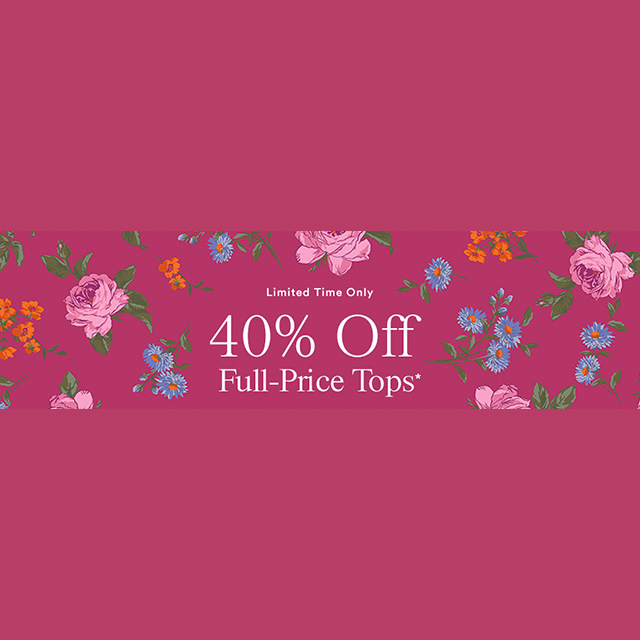 40% off Full-Price Tops, Sweaters, Shoes, & Accessories