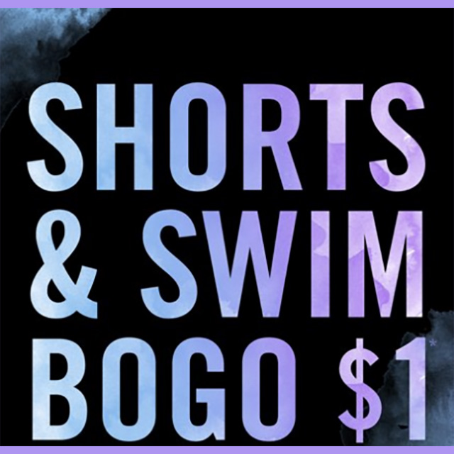 Shorts & Swim BOGO $1