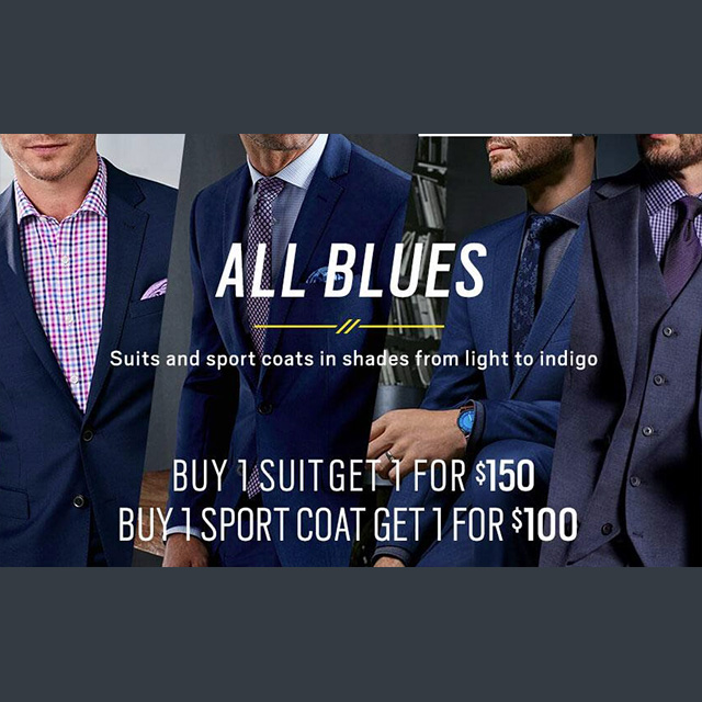 Buy 1 Suit Get 1 For $150 OR Buy 1 Sport Coat Get 1 for $100