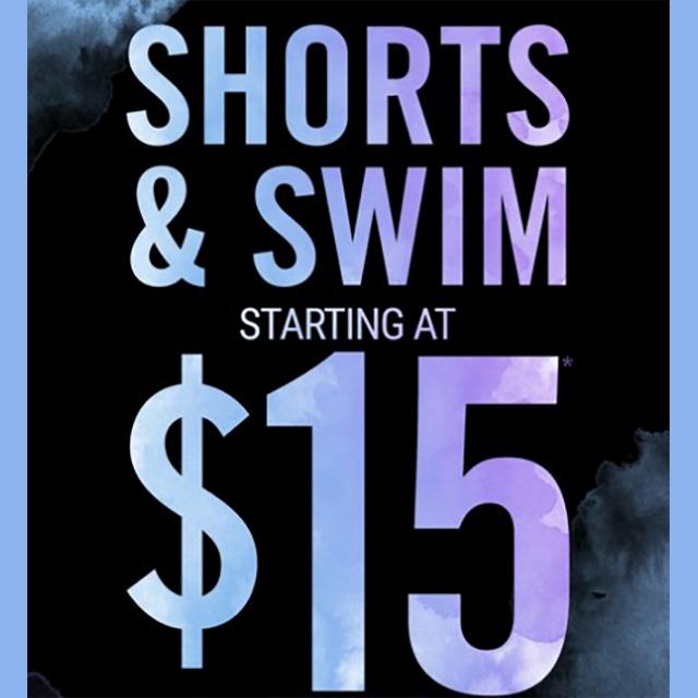 Shorts & Swim Starting at $15