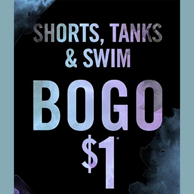 Shorts, Tanks & Swim BOGO $1