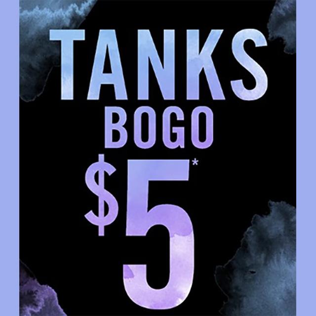 Tanks BOGO $5