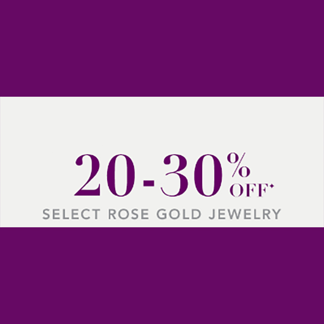 20-30% off Select Rose Gold Jewelry
