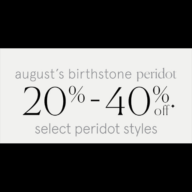 August's Birthstone Peridot 20-40% off
