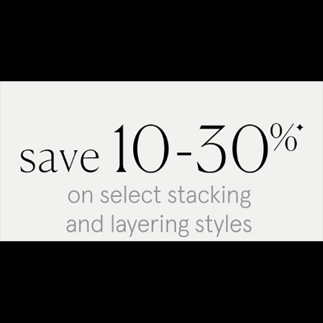 Save 10-30% on Select Stacking and Layering Styles