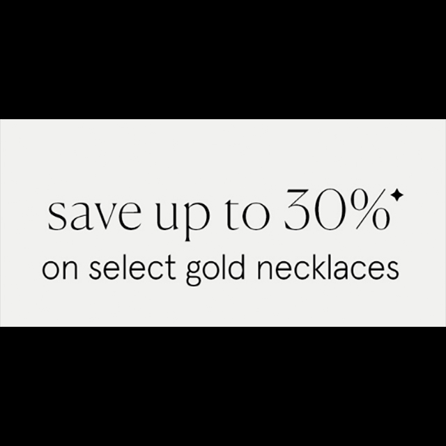 Save up to 30% on Select Gold Necklaces