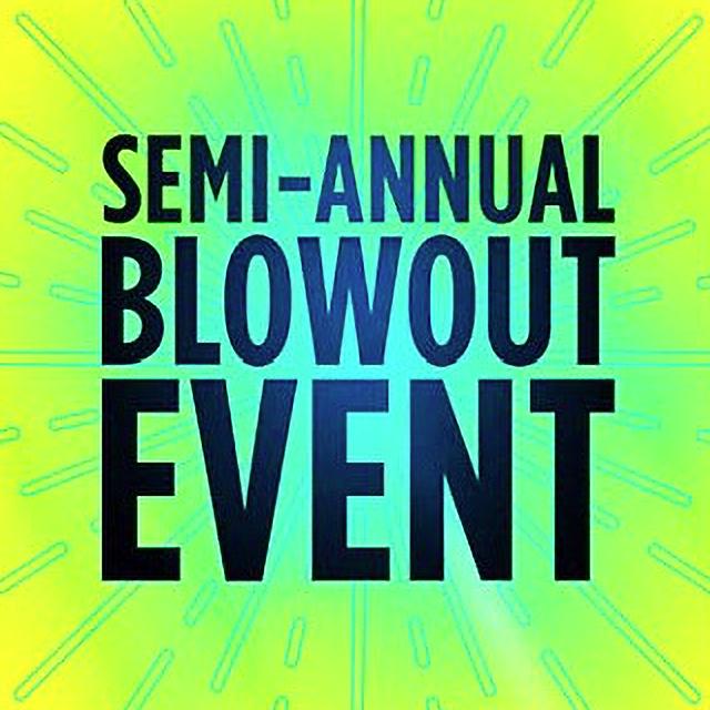 Semi-Annual Blowout Event