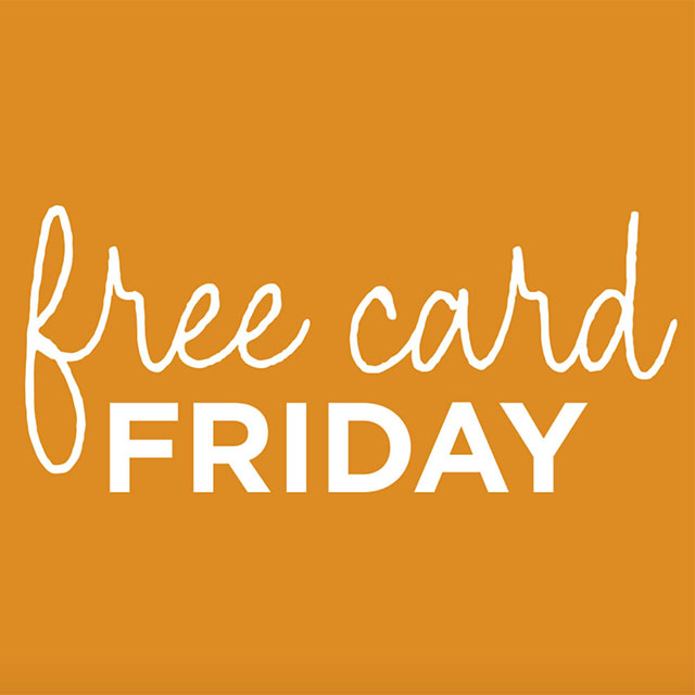 In-Store FREE Card Fridays