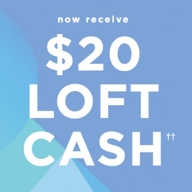 Earn $20 LOFT Cash