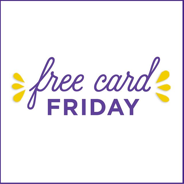 In-Store FREE Card Fridays (Crown Rewards Members)