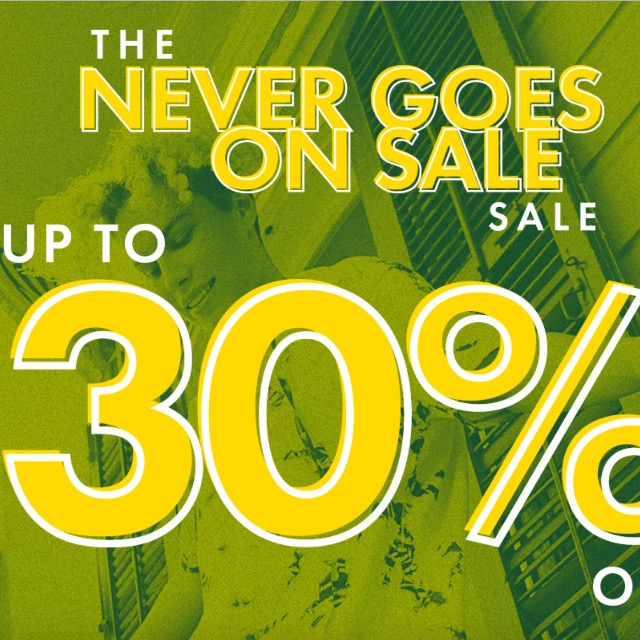 The never goes on sale Sale